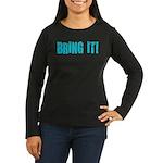 bring it! Women's Long Sleeve Dark T-Shirt
