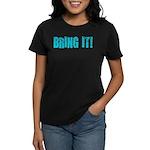 bring it! Women's Dark T-Shirt