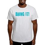 bring it! Light T-Shirt
