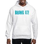 bring it! Hooded Sweatshirt