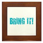 bring it! Framed Tile