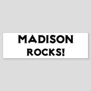 Madison Rocks! Bumper Sticker