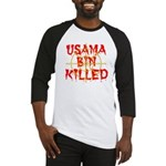 osama bin killed Baseball Jersey