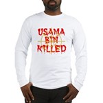 osama bin killed Long Sleeve T-Shirt