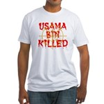 osama bin killed Fitted T-Shirt