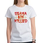 osama bin killed Women's T-Shirt