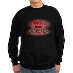 i will for chocolate Sweatshirt (dark)