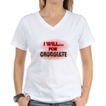 i will for chocolate Women's V-Neck T-Shirt