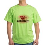 i will for chocolate Green T-Shirt