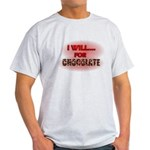 i will for chocolate Light T-Shirt