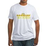 goggles no needed Fitted T-Shirt