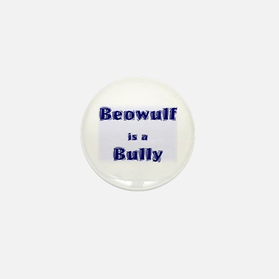 Beowulf is a Bully Mini Button