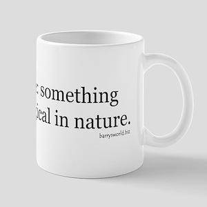 Tautology 11 oz Ceramic Mug