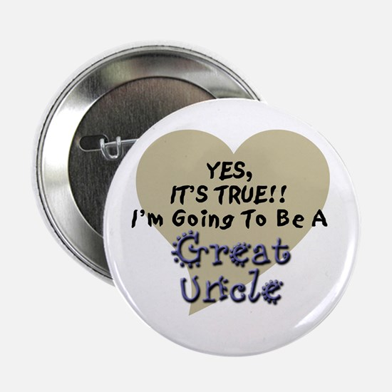 "True Great Uncle To Be 2.25"" Button"