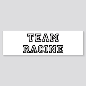 Team Racine Bumper Sticker