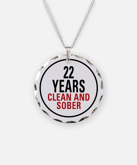 22 Years Clean and Sober Necklace Circle Charm