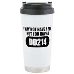 I MAY NOT HAVE A PHD Travel Mug
