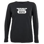 I MAY NOT HAVE A PHD T-Shirt