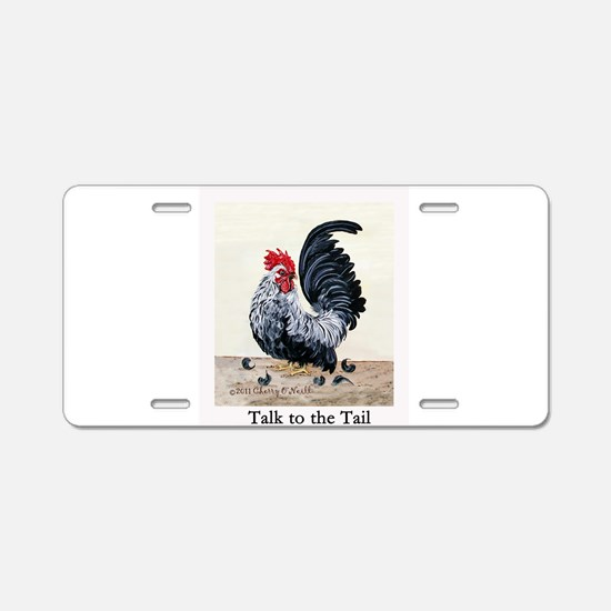 Chicken - Talk to the Tail Aluminum License Plate