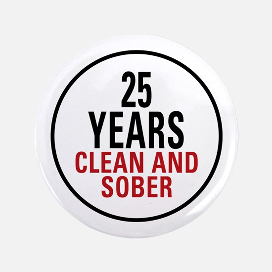 """25 Years Clean and Sober 3.5"""" Button (100 pack)"""