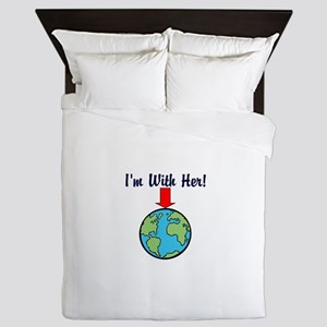 I'm with her, mother earth Queen Duvet
