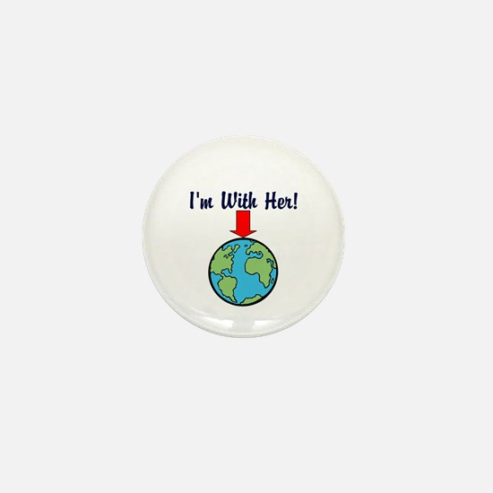 I'm with her, mother earth Mini Button