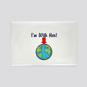 I'm with her, mother earth Magnets
