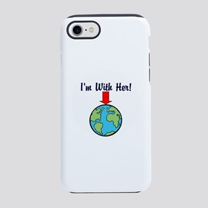 I'm with her, mother earth iPhone 7 Tough Case