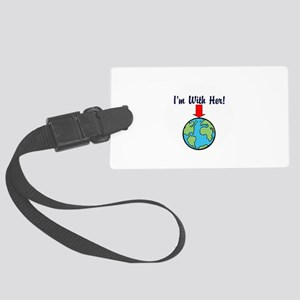 I'm with her, mother earth Luggage Tag