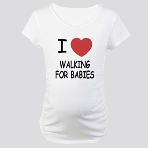 I heart walking for babies Maternity T-Shirt