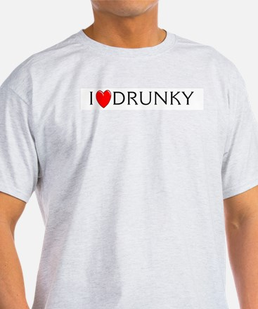 I Love Drunky Ash Grey T-Shirt