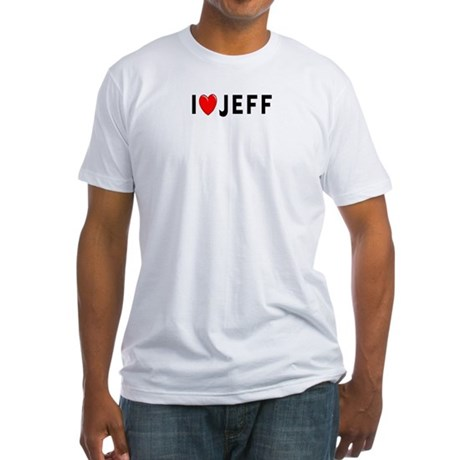 I Love Jeff Fitted T-Shirt