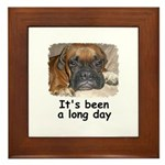 IT'S BEEN A LONG DAY (BOXER LOOK) Framed Tile