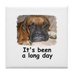 IT'S BEEN A LONG DAY (BOXER LOOK) Tile Coaster