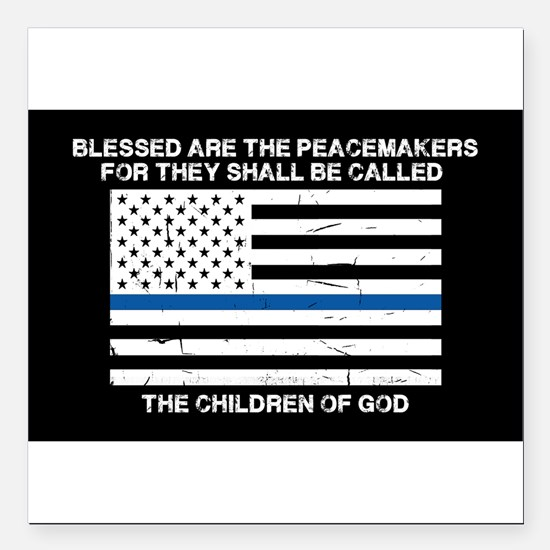 """Blessed Are The Peacemak Square Car Magnet 3"""" x 3"""""""