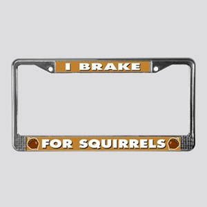 I Brake for Squirrels License Plate Frame