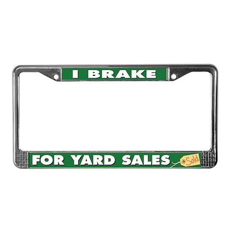 I Brake for Yard Sales License Plate Frame