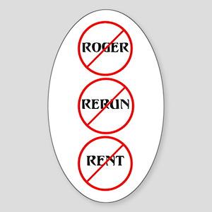 No Roger No Rerun No Rent Oval Sticker