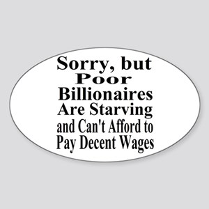 Billionaires Can't Afford Wages Sticker (Oval)