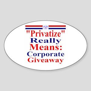 Fight Privatization Sticker (Oval)