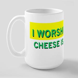 Worship Cheese Large Mug