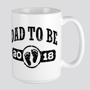 Dad To Be 2018 15 oz Ceramic Large Mug