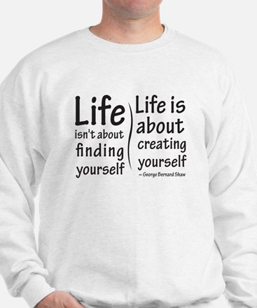 Life Isn't About Sweatshirt