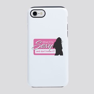 What if I'm Sexy - Pink Bl iPhone 7 Tough Case