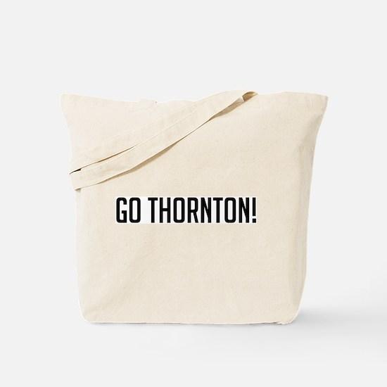 Go Thornton! Tote Bag