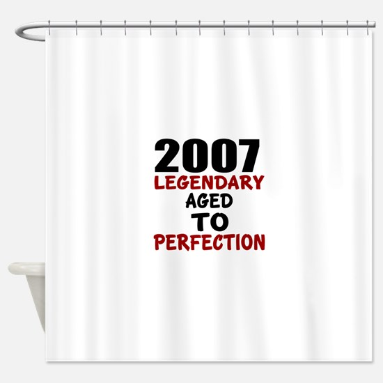 2007 Legendary Aged To Perfection Shower Curtain