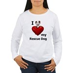 I Love My Rescue Dog Women's Long Sleeve T-Shirt