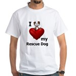 I Love My Rescue Dog White T-Shirt