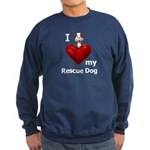 I Love My Rescue Dog Sweatshirt (dark)