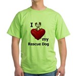 I Love My Rescue Dog Green T-Shirt